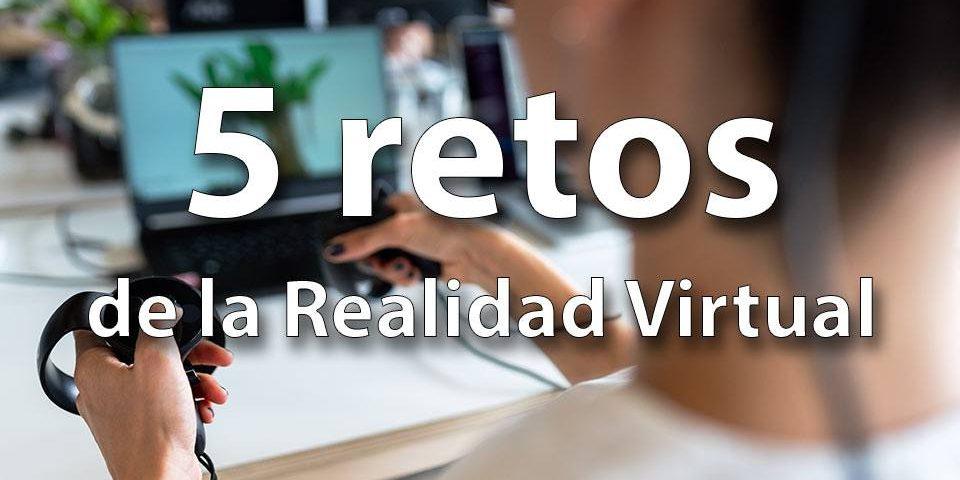 5 retos de realidad virtual imagen destacada