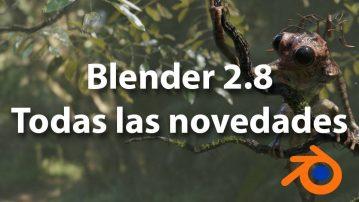 Blender 2.8 Novedades