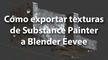 Cómo exportar texturas de Substance Painter a Blener Eevee