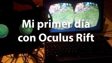 Mi primer día con Oculus Rift