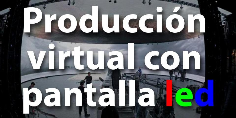 Producción virtual con pantalla led Post Image