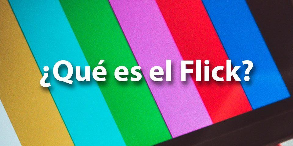 ¿Qué es el Flick?