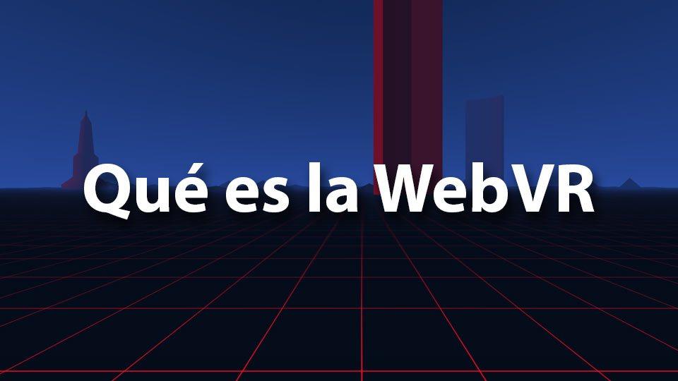 Que es la WebVR