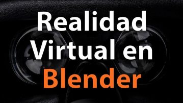 Realidad Virtual en Blender