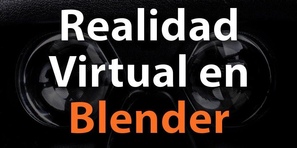 Realidad Virtual en Blender